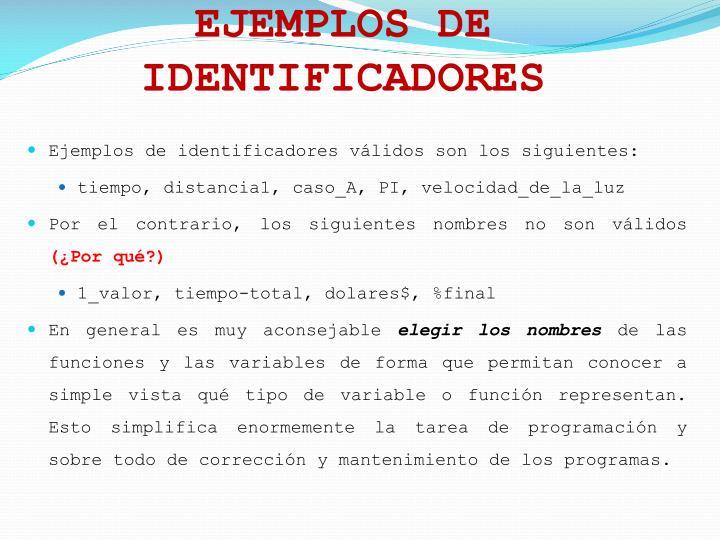 EJEMPLOS DE IDENTIFICADORES