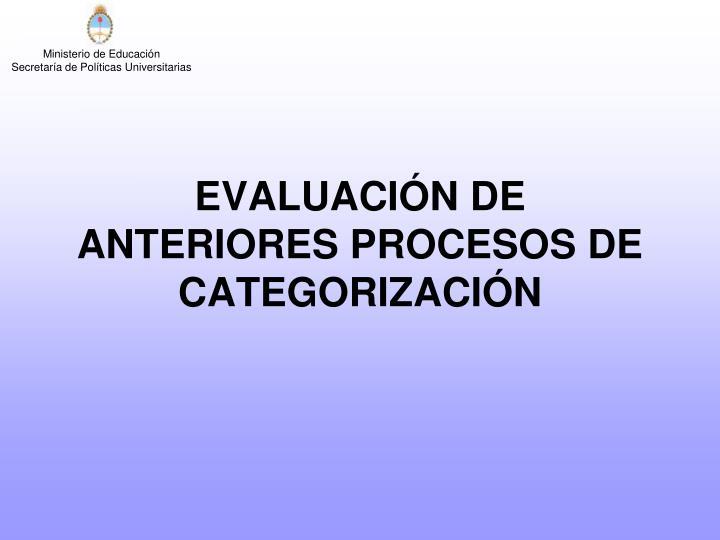 EVALUACIÓN DE ANTERIORES PROCESOS DE CATEGORIZACIÓN