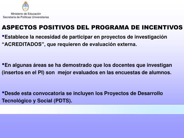 """Establece la necesidad de participar en proyectos de investigación """"ACREDITADOS"""", que requieren de evaluación externa."""