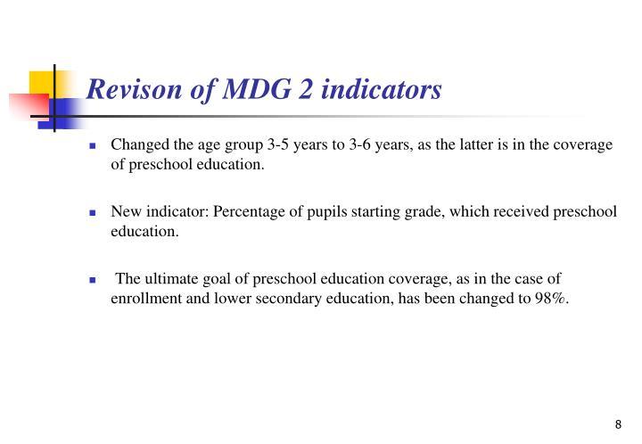 Revison of MDG 2 indicators