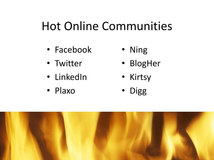 Hot Online Communities
