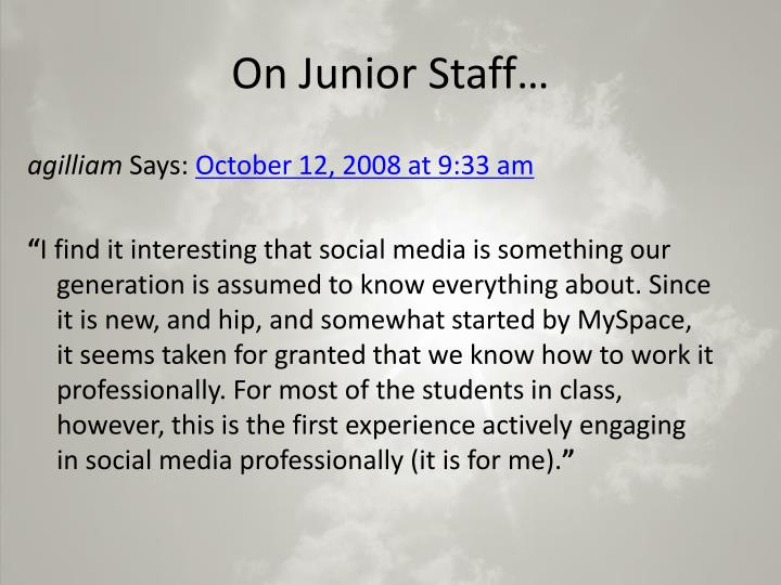 On Junior Staff…