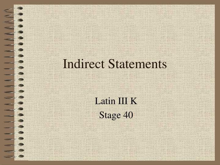Indirect statements
