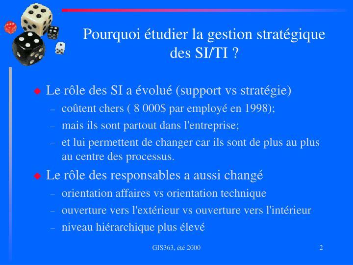 Pourquoi étudier la gestion stratégique des SI/TI ?