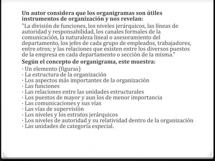 Un autor considera que los organigramas son útiles instrumentos de organización y nos revelan:
