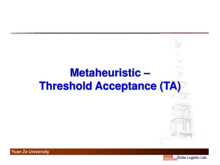 Metaheuristic threshold acceptance ta