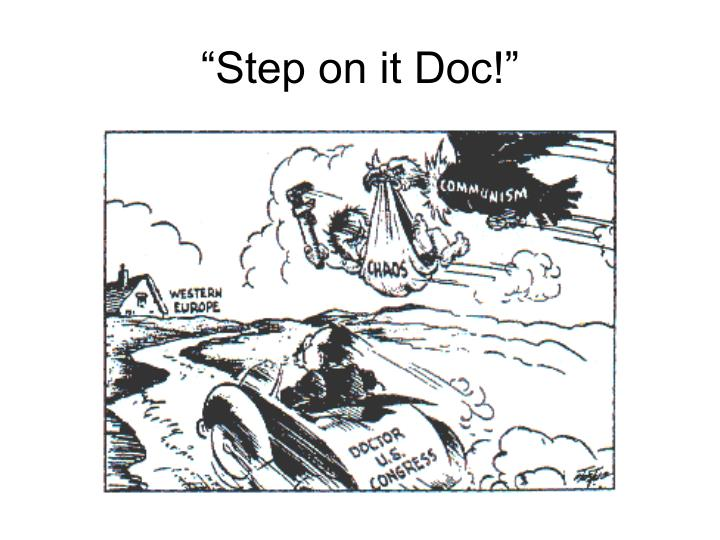 """Step on it Doc!"""