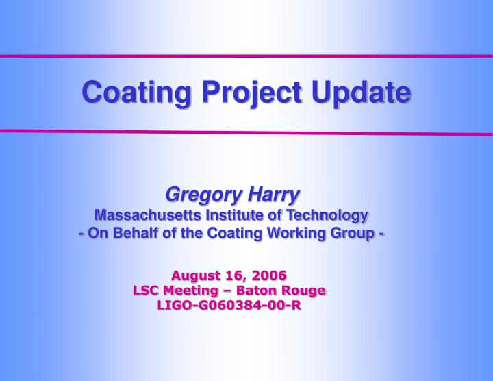 Coating Project Update