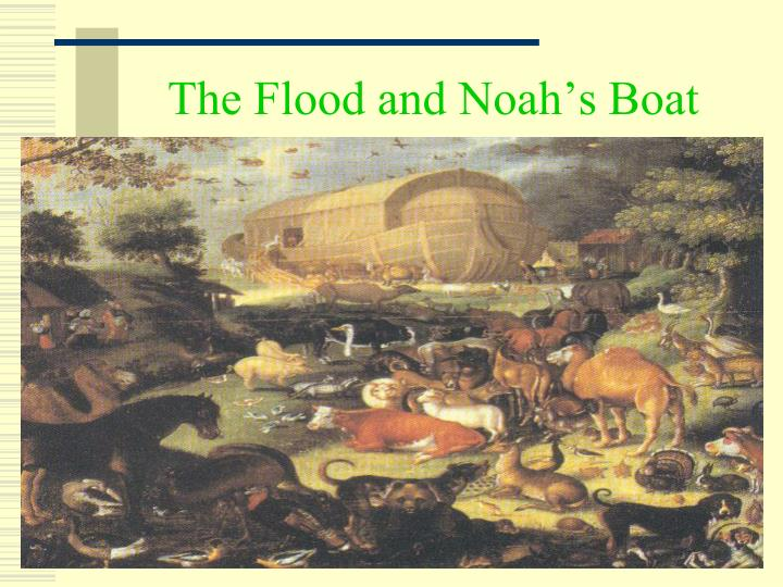 The Flood and Noahs Boat