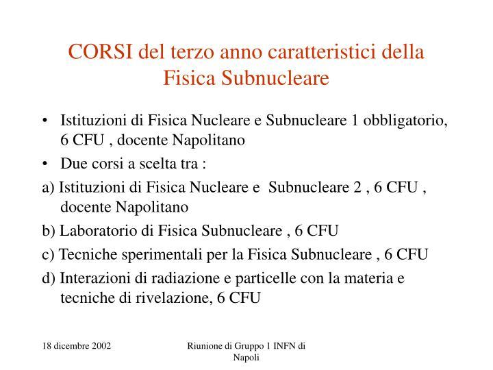 CORSI del terzo anno caratteristici della Fisica Subnucleare