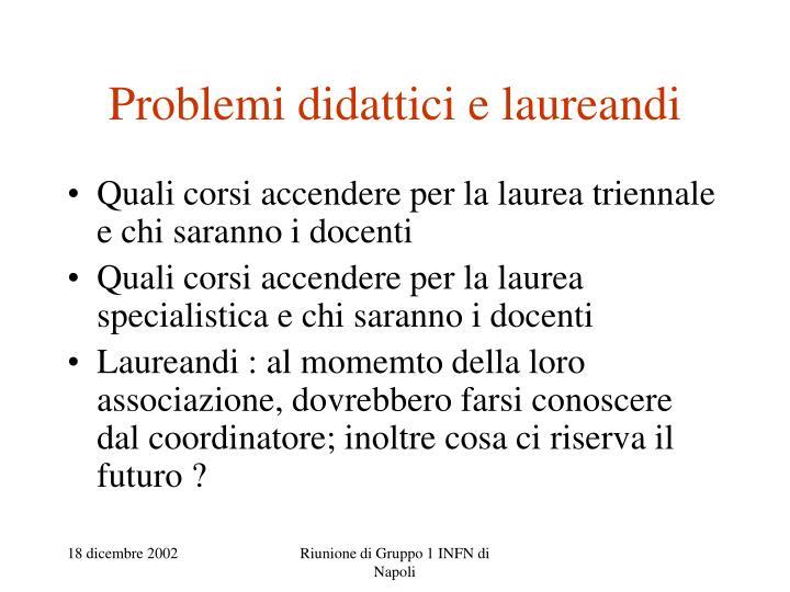 Problemi didattici e laureandi