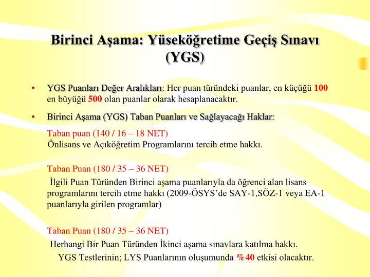 Birinci Aşama: Yüseköğretime Geçiş Sınavı (YGS)