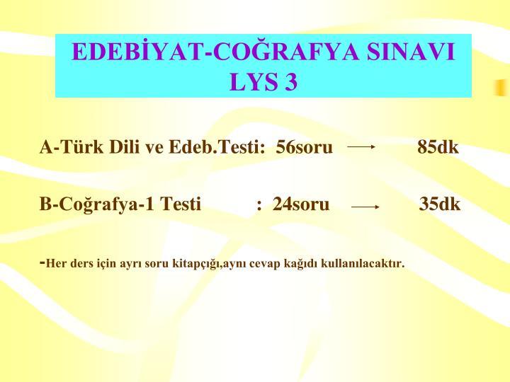 EDEBİYAT-COĞRAFYA SINAVI                         LYS 3