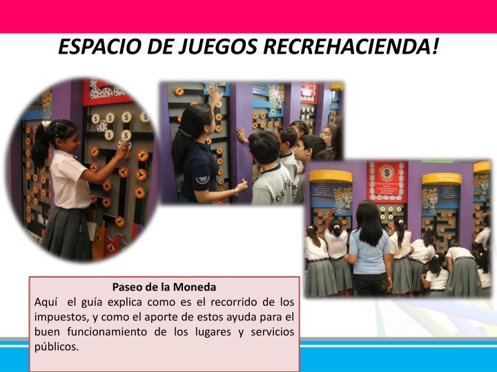 ESPACIO DE JUEGOS RECREHACIENDA!