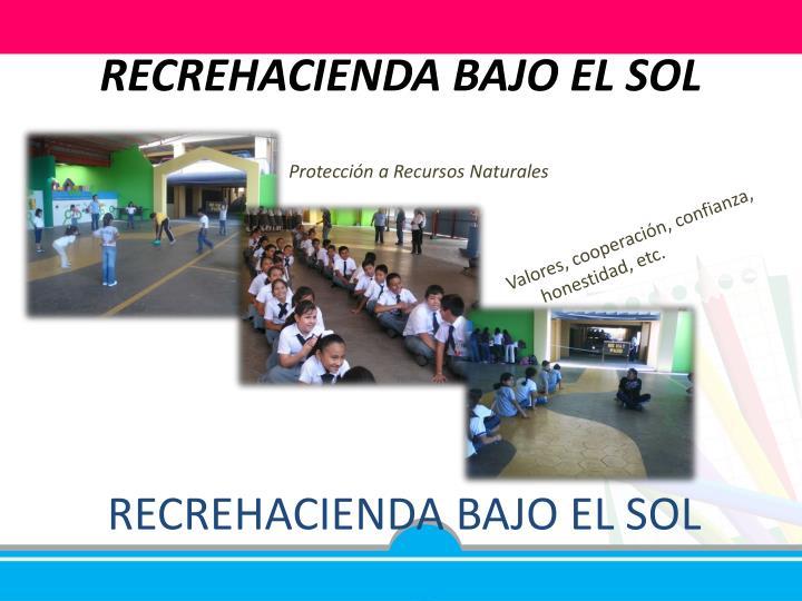 RECREHACIENDA BAJO EL SOL
