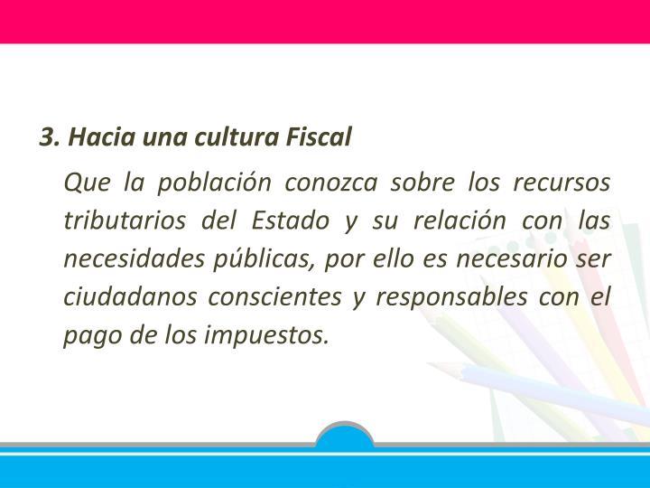 3. Hacia una cultura Fiscal