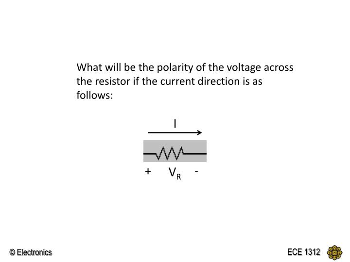What will be the polarity of the voltage across the resistor if the current direction is as follows: