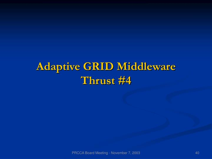 Adaptive GRID Middleware