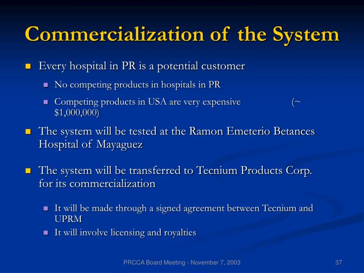 Commercialization of the System
