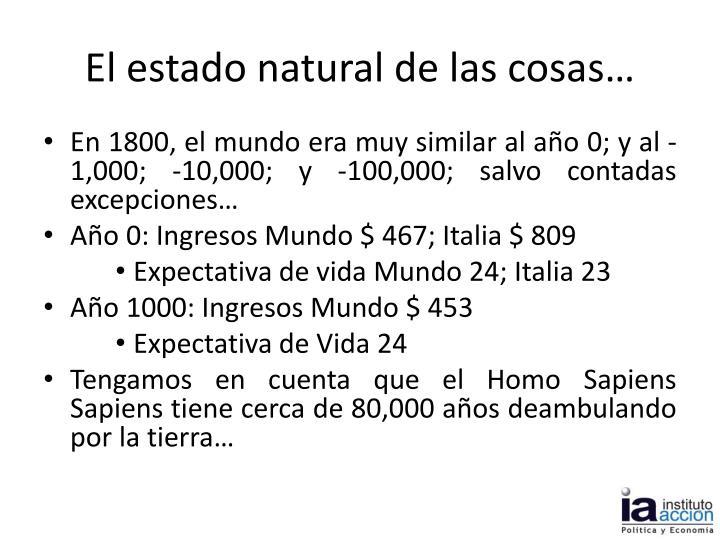 El estado natural de las cosas…