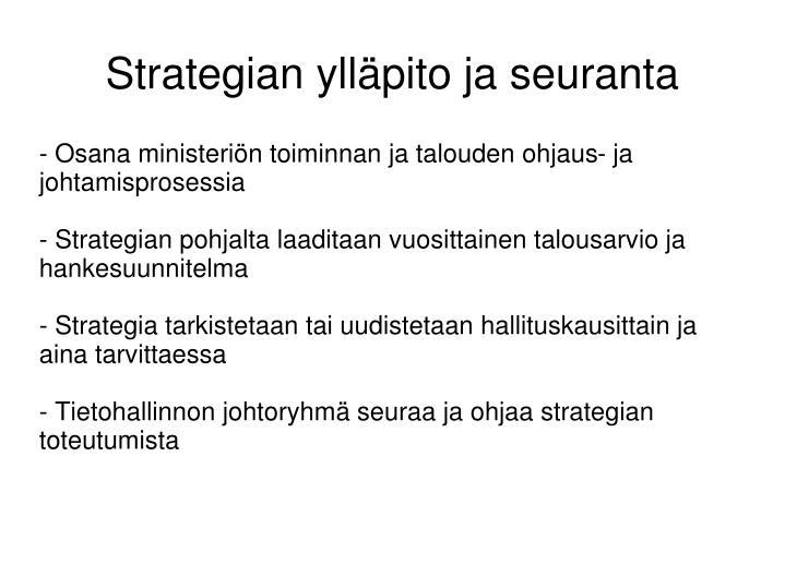 - Osana ministeriön toiminnan ja talouden ohjaus- ja johtamisprosessia