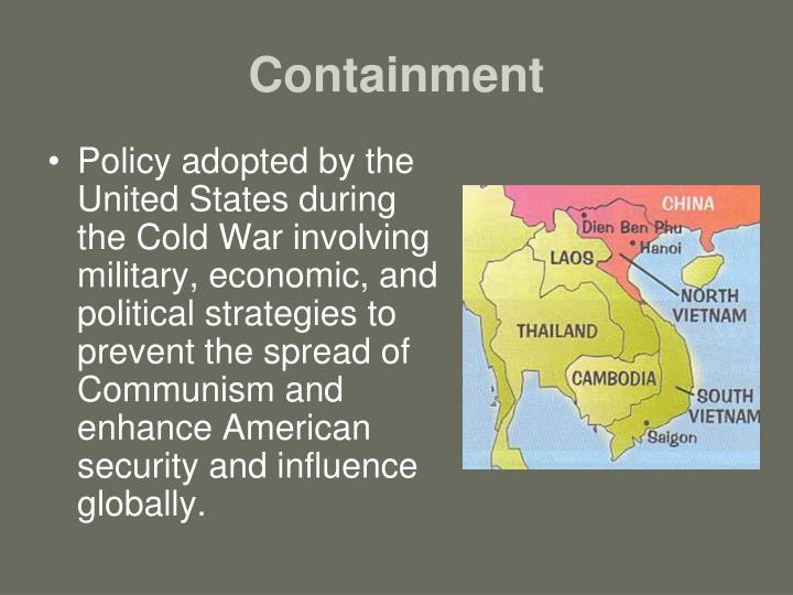 the effectiveness of the us foreign policy of containment during the cold war The united states' actions during the korean war were in of united states' containment policy of the us foreign policy during the cold war.