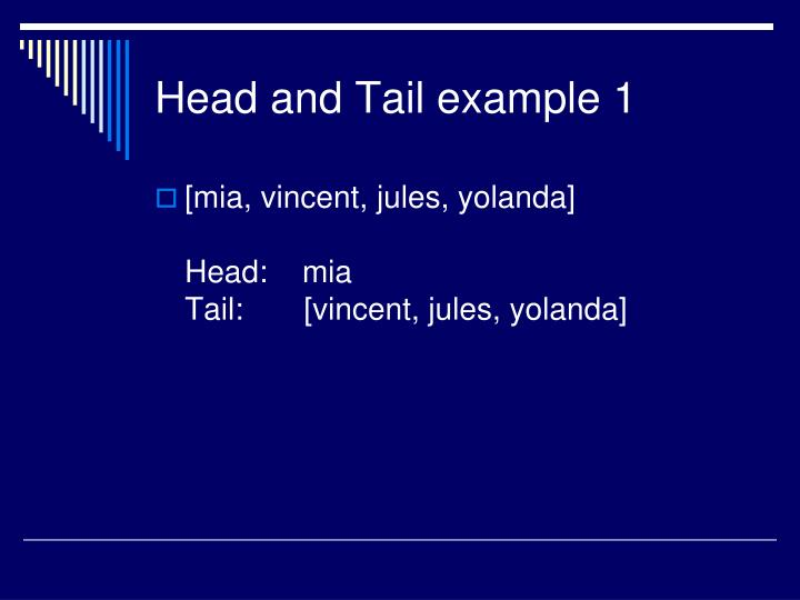 Head and Tail example 1