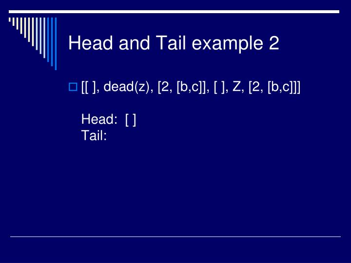 Head and Tail example 2
