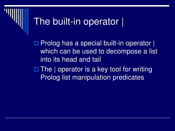 The built-in operator  