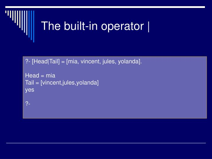 The built-in operator |