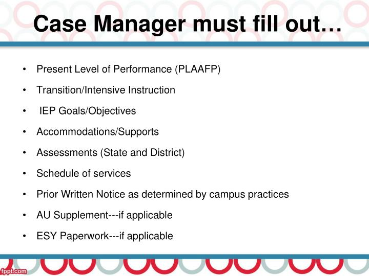 Case Manager must fill out…