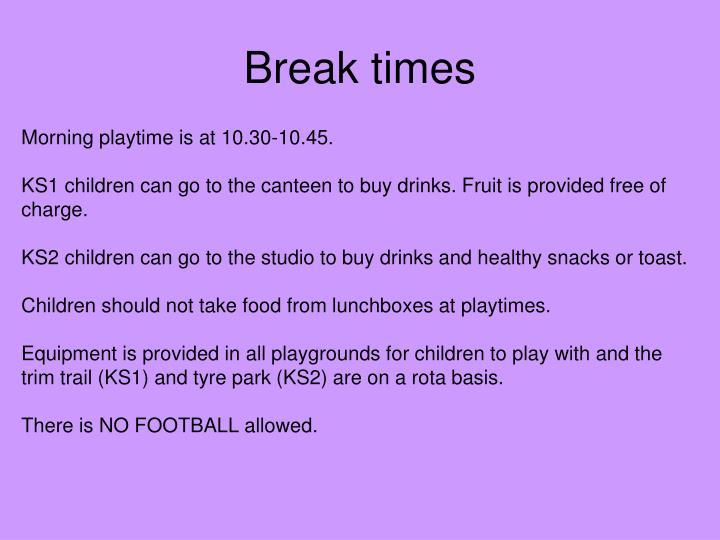 Break times