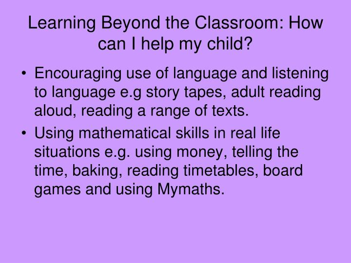 Learning Beyond the Classroom: How can I help my child?