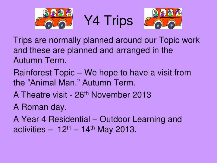 Y4 Trips