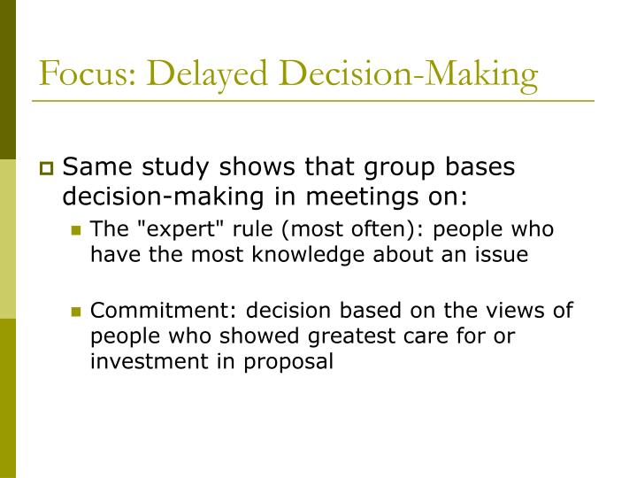 Focus: Delayed Decision-Making