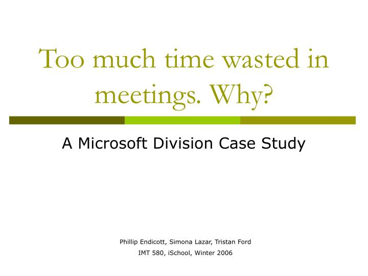 Too much time wasted in meetings why