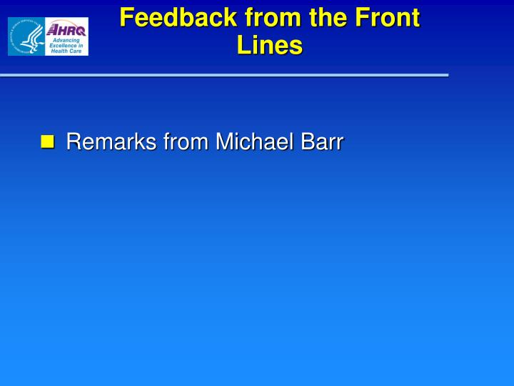 Feedback from the Front Lines