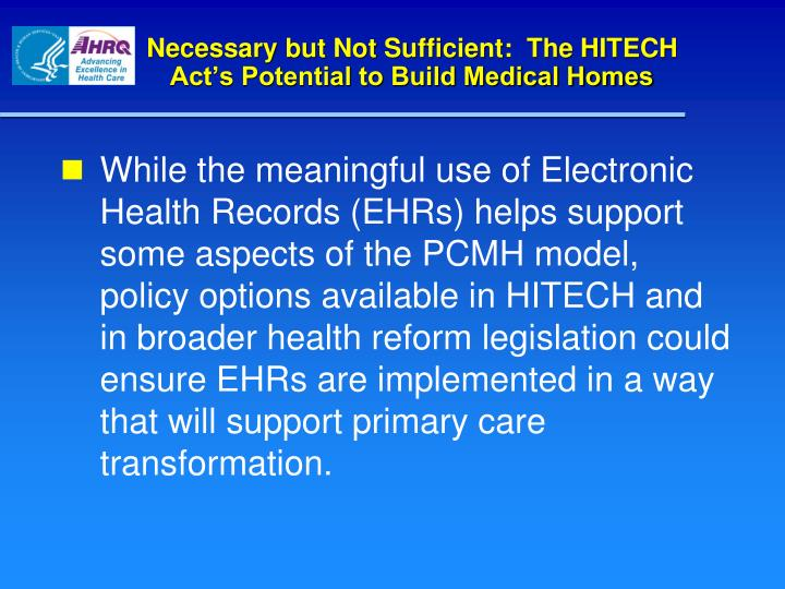Necessary but Not Sufficient:  The HITECH Act's Potential to Build Medical Homes