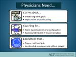 physicians need