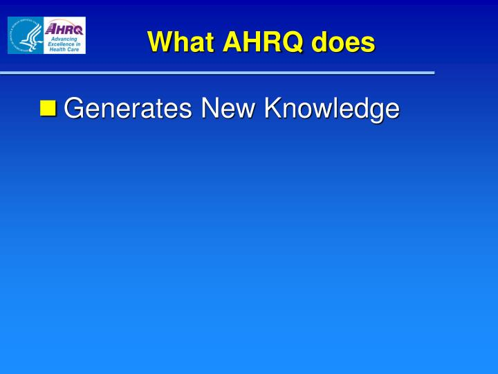 What AHRQ does