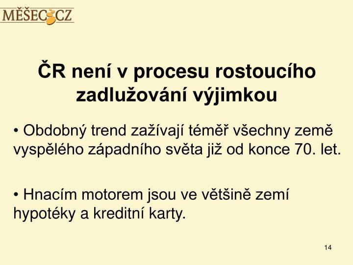 ČR není vprocesu rostoucího zadlužování výjimkou