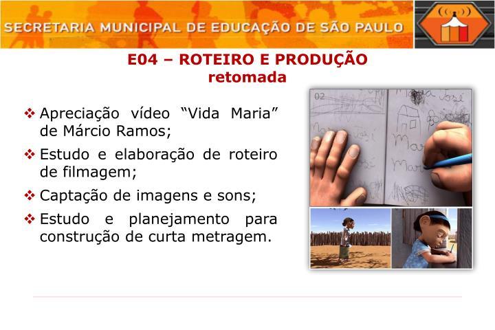 E04 – ROTEIRO E PRODUÇÃO