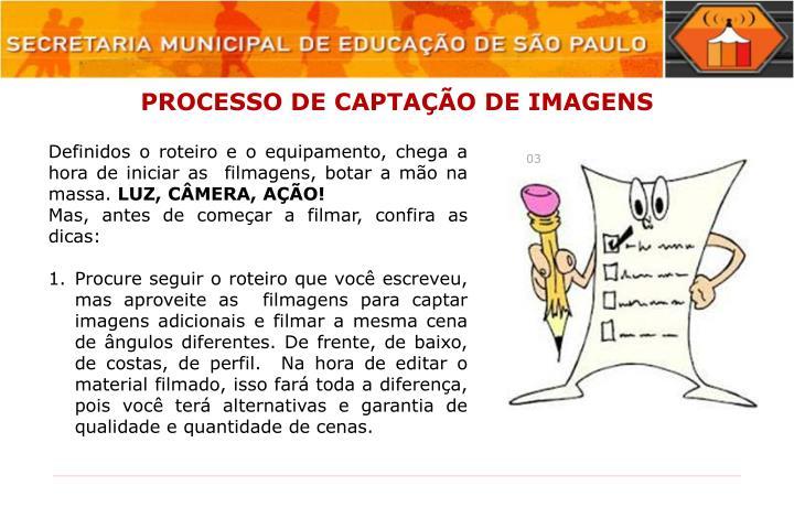 PROCESSO DE CAPTAÇÃO DE IMAGENS