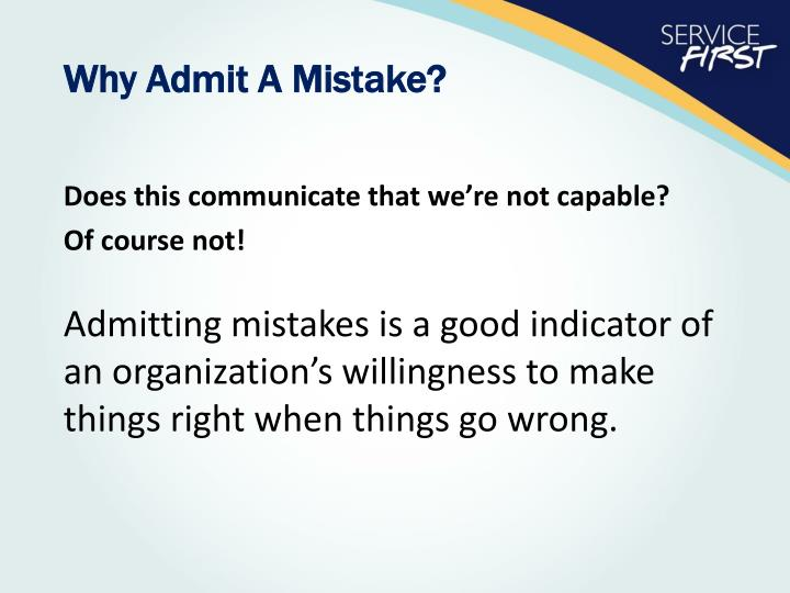 Why Admit A Mistake?