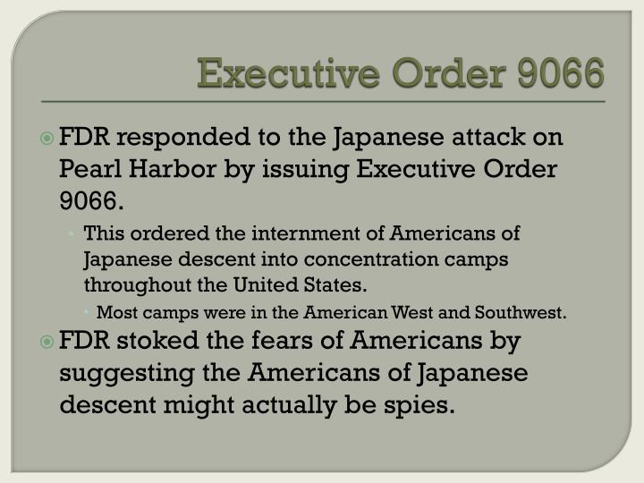 essay on executive order 9066 On february 19, 1942, united states president franklin d roosevelt issued  executive order 9066 authorizing the secretary of war and military commanders  to.