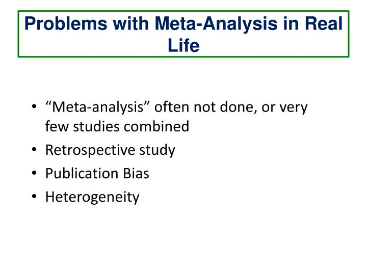 Problems with Meta-Analysis in Real Life