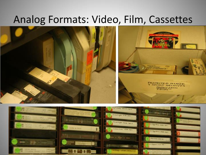 Analog Formats: Video, Film, Cassettes