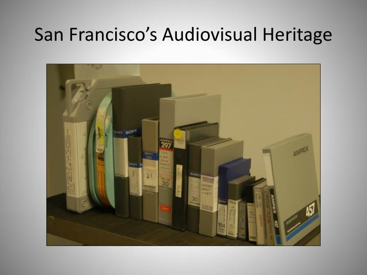 San Francisco's Audiovisual Heritage