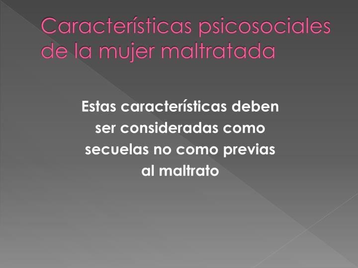Características psicosociales de la mujer maltratada