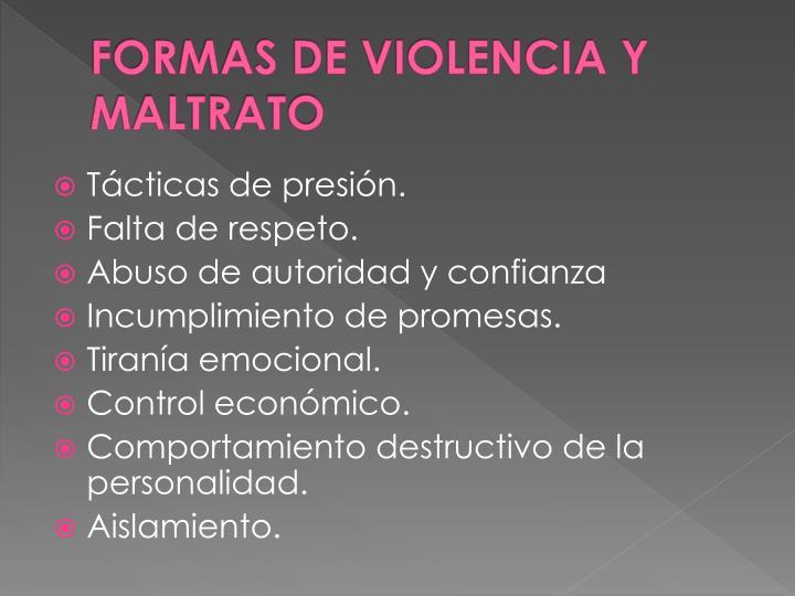 FORMAS DE VIOLENCIA Y MALTRATO